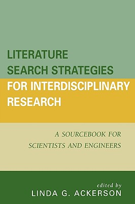 Literature Search Strategies for Interdisciplinary Research: A Sourcebook for Scientists and Engineers Cover Image