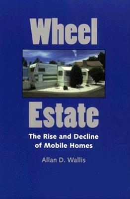 Wheel Estate: The Rise and Decline of Mobile Homes Cover Image