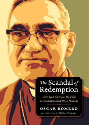 The Scandal of Redemption: When God Liberates the Poor, Saves Sinners, and Heals Nations (Plough Spiritual Guides: Backpack Classics) Cover Image