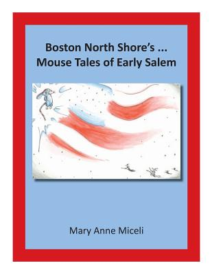 Boston North Shore's... Mouse Tales of Early Salem Cover Image