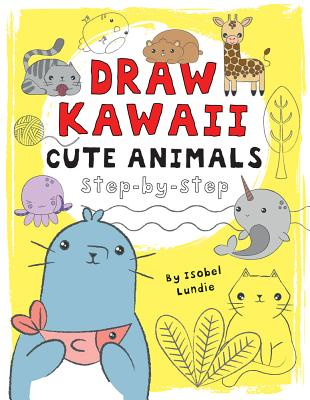 Cute Animals, 1: Step-By-Step