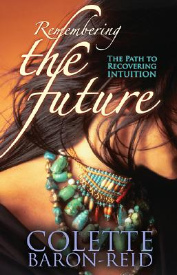 Remembering the Future: The Path to Recovering Intuition Cover Image