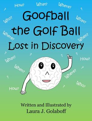 Goofball the Golf Ball: Lost in Discovery Cover Image