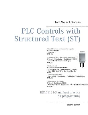 PLC Controls with Structured Text (ST): IEC 61131-3 and best practice ST programming Cover Image