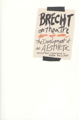 Brecht on Theatre: The Development of an Aesthetic Cover Image