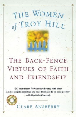 The Women of Troy Hill: The Back-Fence Virtues of Faith and Friendship Cover Image