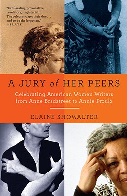 A Jury of Her Peers: Celebrating American Women Writers from Anne Bradstreet to Annie Proulx Cover Image