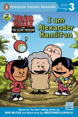 I Am Alexander Hamilton (Xavier Riddle and the Secret Museum) Cover Image