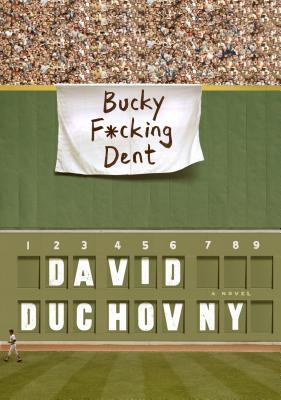 Bucky F*cking Dent: A Novel Cover Image