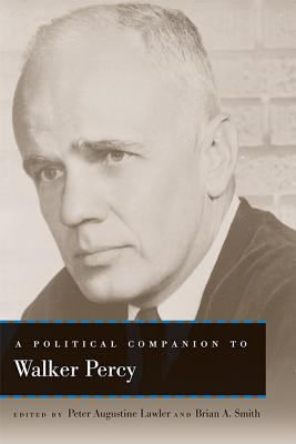 A Political Companion to Walker Percy (Political Companions to Great American Authors) Cover Image