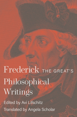 Frederick the Great's Philosophical Writings Cover Image