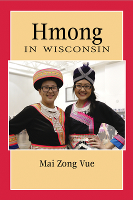 Hmong in Wisconsin (People of Wisconsin) Cover Image