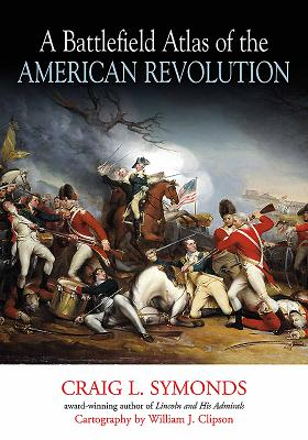 A Battlefield Atlas of the American Revolution Cover Image