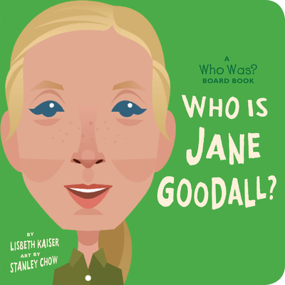 Who Is Jane Goodall?: A Who Was? Board Book (Who Was? Board Books) Cover Image