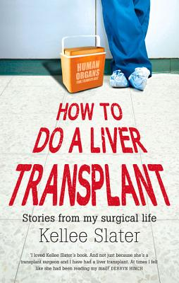 How to Do a Liver Transplant: Stories from My Surgical Life Cover Image