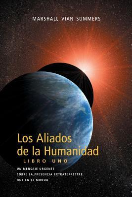 Los Aliados de La Humanidad Libro Uno (The Allies of Humanity, Book One - Spanish Edition) Cover Image