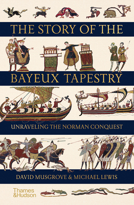 The Story of the Bayeux Tapestry: Unraveling the Norman Conquest Cover Image