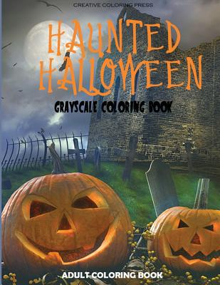 Haunted Halloween: Grayscale Adult Coloring Book Cover Image