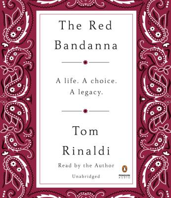 The Red Bandanna: A Life. A Choice. A Legacy. Cover Image
