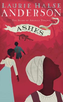 Ashes (Seeds of America Trilogy #3) Cover Image