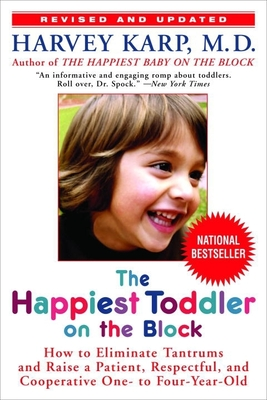 The Happiest Toddler on the Block: How to Eliminate Tantrums and Raise a Patient, Respectful, and Cooperative One- to Four-Year-Old: Revised Edition Cover Image