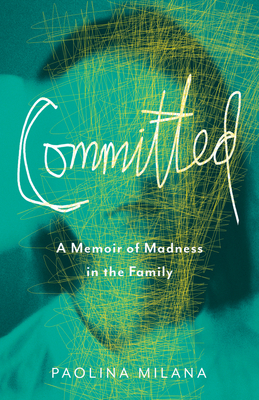 Committed: A Memoir of Madness in the Family Cover Image