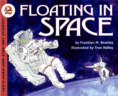Floating in Space (Let's-Read-and-Find-Out Science 2) Cover Image