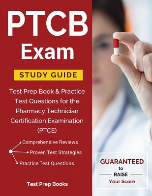 PTCB Exam Study Guide: Test Prep Book & Practice Test Questions for the Pharmacy Technician Certification Examination (PTCE) Cover Image