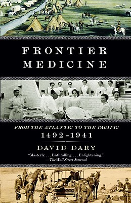 Frontier Medicine: From the Atlantic to the Pacific, 1492-1941 Cover Image
