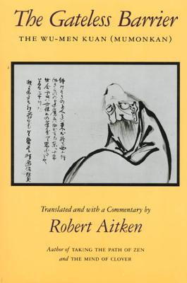 The Gateless Barrier: The Wu-Men Kuan (Mumonkan) Cover Image