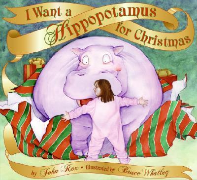 I Want a Hippopotamus for Christmas Cover Image