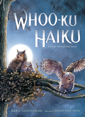 Whoo-Ku Haiku: A Great Horned Owl Story Cover Image