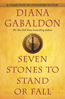 Seven Stones to Stand or Fall: A Collection of Outlander Fiction Cover Image