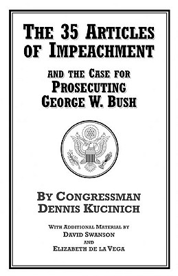 The 35 Articles of Impeachment and the Case for Prosecuting George W. Bush Cover