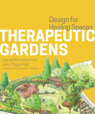 Therapeutic Gardens: Design for Healing Spaces Cover Image