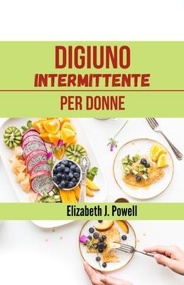 Digiuno intermittente per donne: una dieta e uno stile di vita. Cover Image