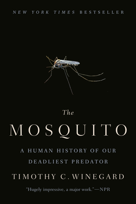 The Mosquito: A Human History of Our Deadliest Predator Cover Image