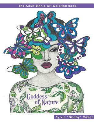 Goddess of Nature: The Adult Ethnic Art Coloring Book (Adult Coloring Books #1) Cover Image
