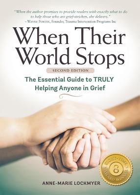When Their World Stops: The Essential Guide to Truly Helping Anyone in Grief Cover Image
