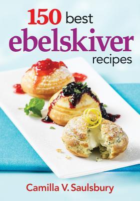 150 Best Ebelskiver Recipes Cover Image