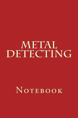 Metal Detecting: Notebook Cover Image