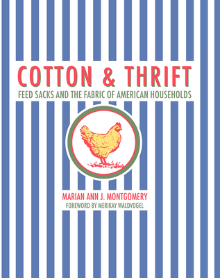 Cotton and Thrift: Feed Sacks and the Fabric of American Households Cover Image