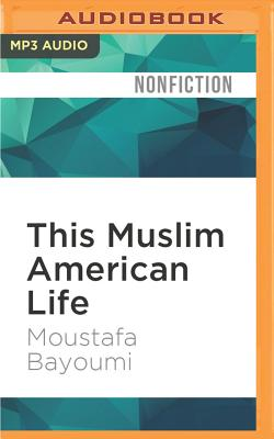 This Muslim American Life: Dispatches from the War on Terror Cover Image