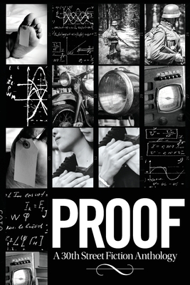 Proof: A 30th Street Fiction Anthology Cover Image