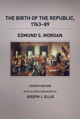 The Birth of the Republic, 1763-89, Fourth Edition (The Chicago History of American Civilization) Cover Image