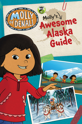 Molly of Denali: Molly's Awesome Alaska Guide Cover Image