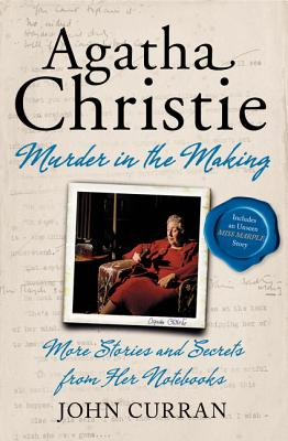 Agatha Christie: Murder in the Making: More Stories and Secrets from Her Notebooks Cover Image