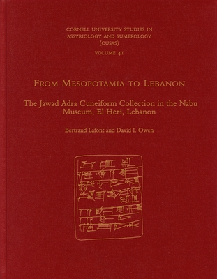 From Mesopotamia to Lebanon: The Jawad Adra Cuneiform Collection in the Nabu Museum, El Heri, Lebanon Cover Image