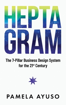Heptagram: The 7-Pillar Business Design System for the 21st Century Cover Image