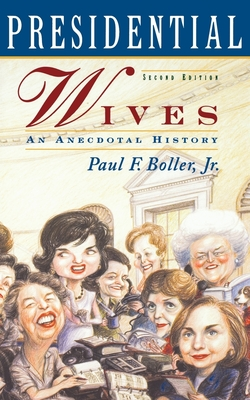 Presidential Wives: An Anecdotal History Cover Image